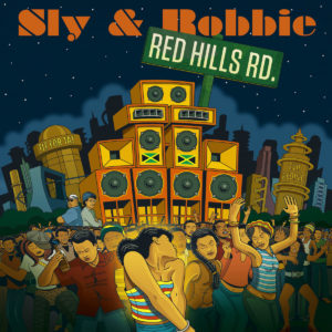 Sly & Robbie: Red Hills Road