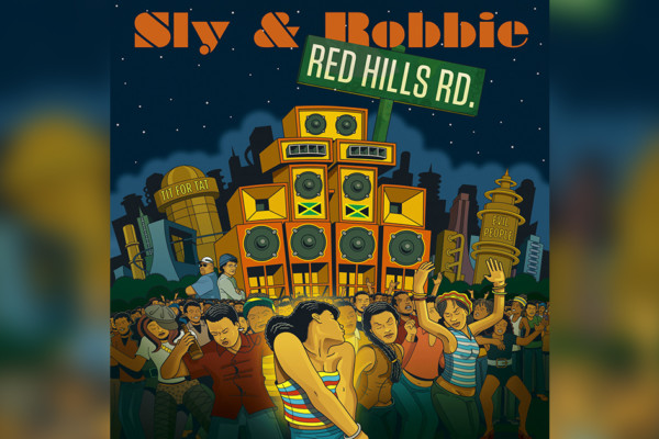 "Sly & Robbie Return with ""Red Hills Road"""