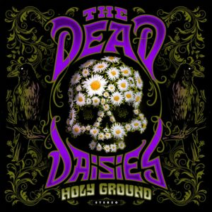 The Dead Daisies: Holy Ground