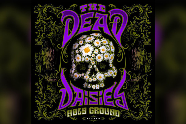 """The Dead Daisies Release """"Holy Ground"""" With Glenn Hughes"""