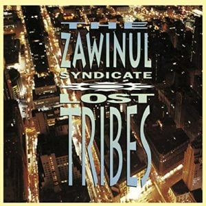 The Zawinul Syndicate: Lost Tribes