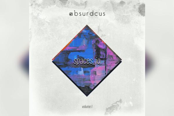 """Absurdcus Releases """"Spaces_io (volume 1)"""""""