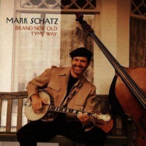 Mark Schatz: Brand New Old Tyme Way