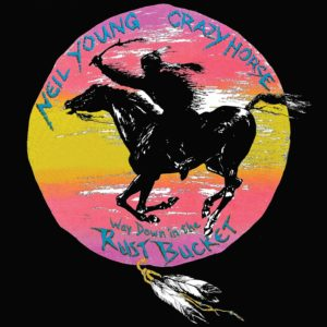Neil Young: Way Down in the Rust Bucket