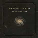 "Or Lubianiker Releases Solo Debut, ""No Need to Abort"""