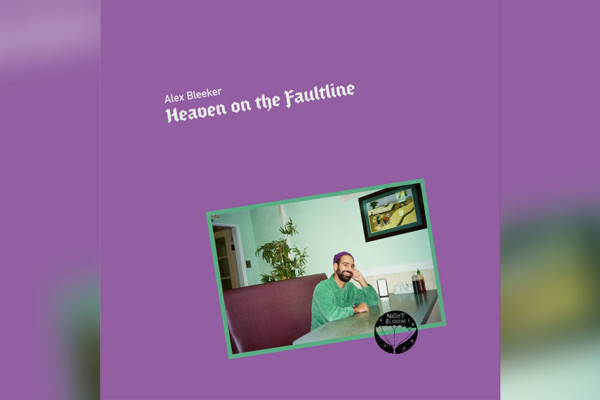 "Alex Bleeker Releases ""Heaven on the Faultline"""