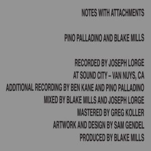 Pino Palladino and Blake Mills: Notes With Attachments