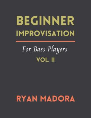 Ryan Madora: Beginner Improvisation For Bass Players, Vol. II