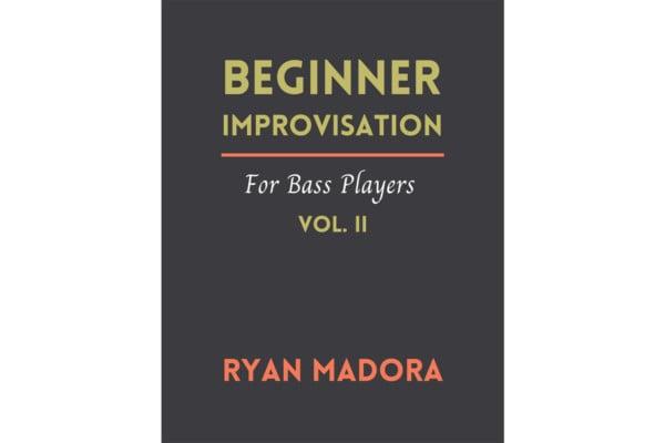 "Ryan Madora Publishes ""Beginner Improvisation For Bass Players, Vol. II"""