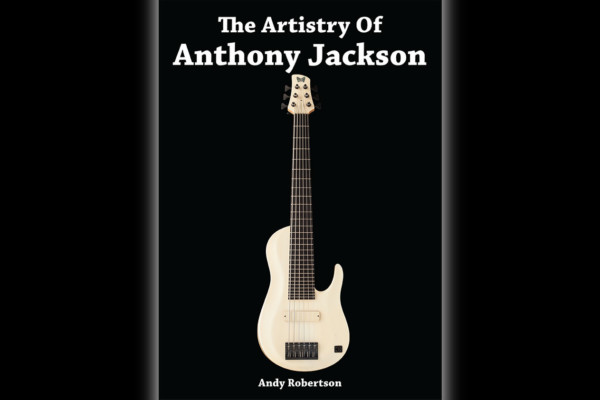"""Andy Robertson Publishes """"The Artistry of Anthony Jackson"""""""