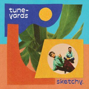 Tune-Yards: sketchy.