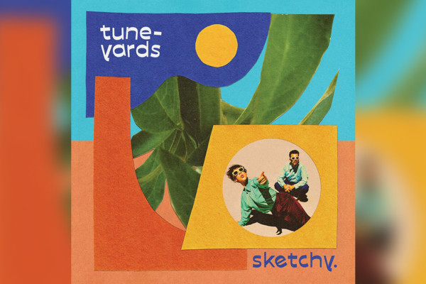 "Tune-Yards Releases ""sketchy."""