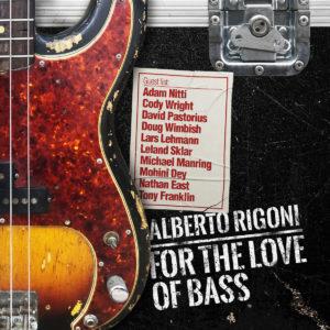 Alberto Rigoni: For the Love Of Bass