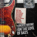 """Alberto Rigoni's """"For the Love Of Bass"""" Features All-Star Bassists"""