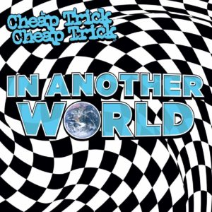 Cheap Trick: In Another World
