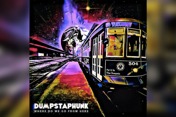 "Dumpstaphunk Releases ""Where Do We Go From Here"""