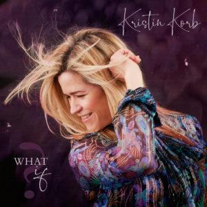 Kristin Korb: What If?
