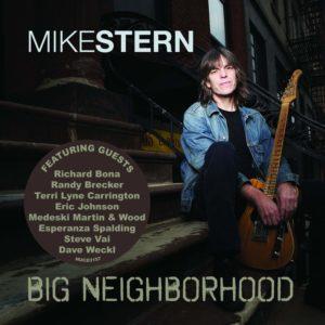 Mike Stern: Big Neighborhood