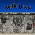 """Motörhead's """"Louder Than Noise… Live in Berlin"""" Now Available"""