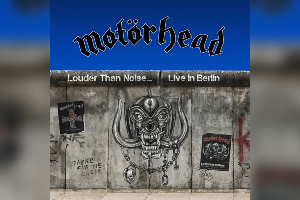 "Motörhead's ""Louder Than Noise… Live in Berlin"" Now Available"
