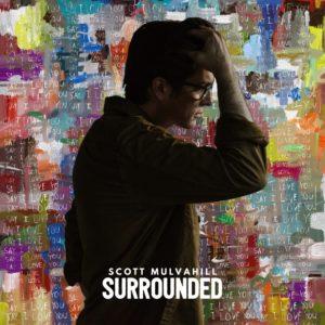 Scott Mulvahill: Surrounded