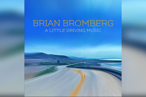 """Brian Bromberg's """"A Little Driving Music"""" Now Available"""