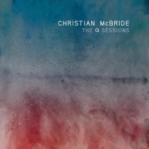 Christian McBride: The Q Sessions
