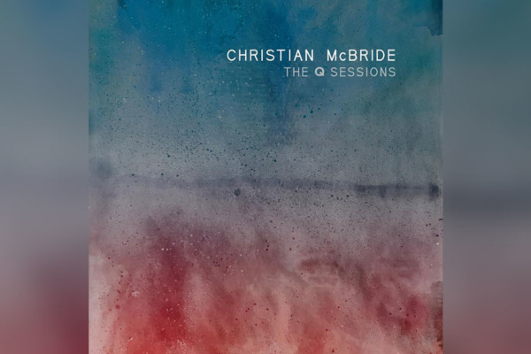 "Christian McBride Releases ""The Q Sessions"" via Quboz"