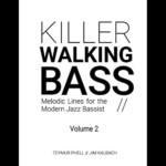 """Killer Walking Bass Volume 2"" Now Available"