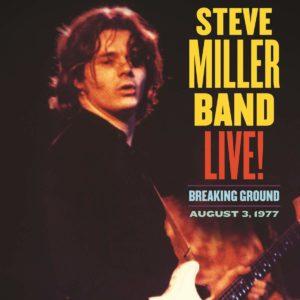 Steve Miller Band Live! Breaking Ground: August 3, 1977