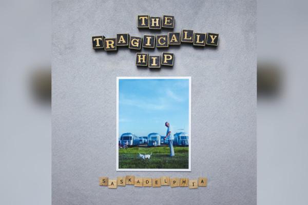 """The Tragically Hip Surprises Fans with """"Saskadelphia"""""""