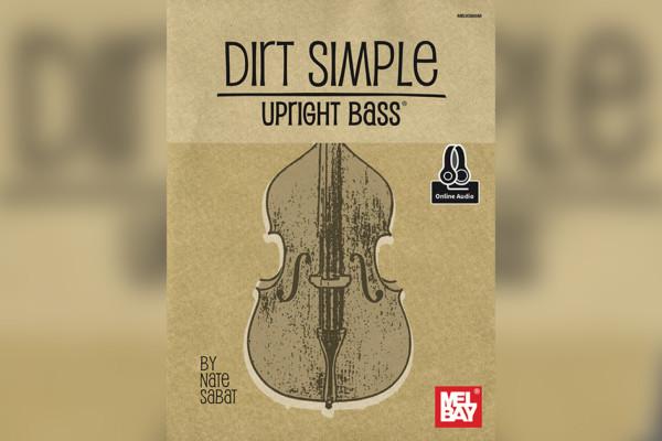 "Nate Sabat Releases ""Dirt Simple Upright Bass"" Instructional Book"