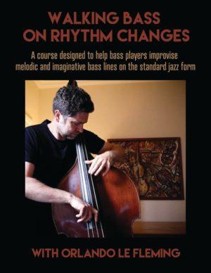 Orlando le Fleming: Walking Bass on Rhythm Changes