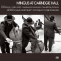 """""""Mingus at Carnegie Hall"""" Gets Deluxe Reissue"""