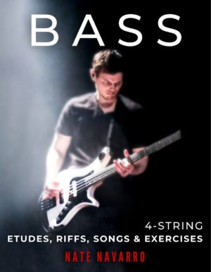 Nate Navarro: BASS 4-String Etudes, Riffs, Songs & Exercises