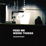 "Squarepusher Reissues Debut Album, ""Feed Me Weird Things"""