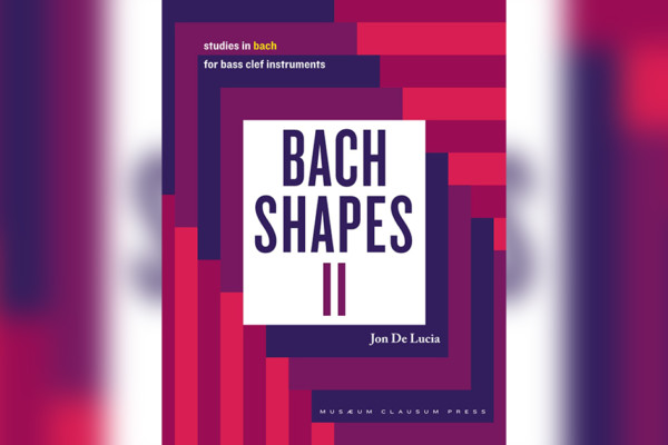 "Jon De Lucia Publishes ""Bach Shapes II"" for Bass"