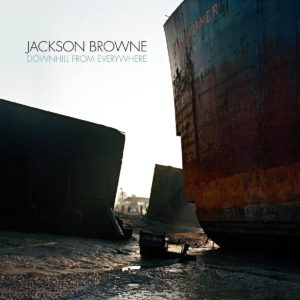 Jackson Browne: Downhill From Everywhere