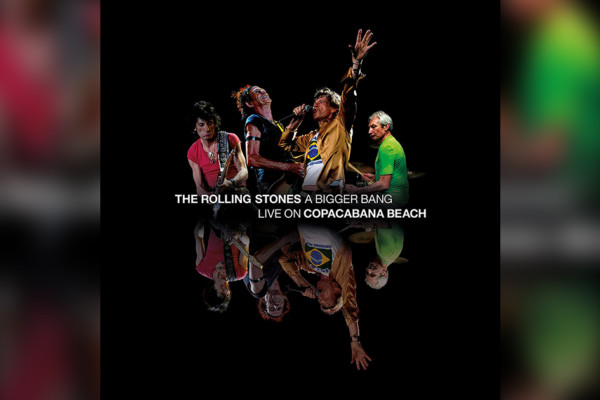 """The Rolling Stones Reissue """"A Bigger Bang: Live on Copacabana Beach"""""""
