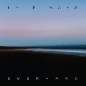 Lyle Mays: Eberhard