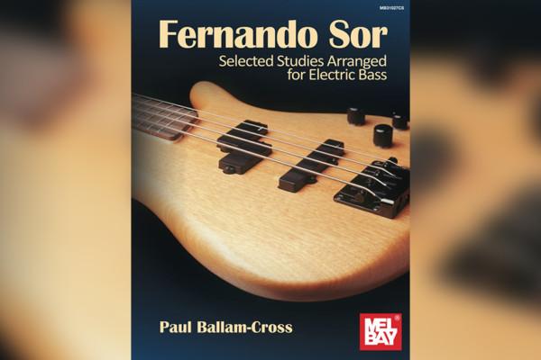 "Paul Ballam-Cross Publishes ""Fernando Sor: Selected Studies Arranged for Electric Bass"""
