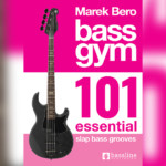 """""""Bass Gym – 101 Essential Slap Bass Grooves"""" Now Available"""