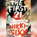 "Nikki Sixx Publishes New Memoir, ""The First 21"""